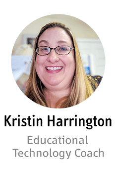 Kristin Harrington - Educational Technology Coach