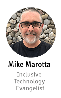 Mike Marotta - Inclusive Technology Evangelist